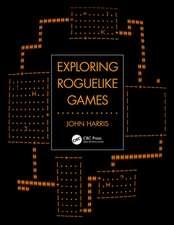 Harris, J: Exploring Roguelike Games