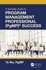Sensible Guide to Program Management Professional (PgMP) (R) Success