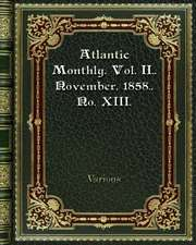 Atlantic Monthly. Vol. II.  November. 1858.  No. XIII.
