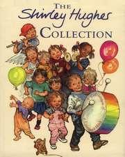 Hughes, S: The Shirley Hughes Collection