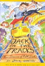 Jack on the Tracks:  Four Seasons of Fifth Grade