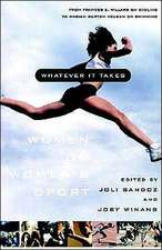 Whatever It Takes:  Women on Women's Sport