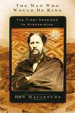 The Man Who Would Be King:  The First American in Afghanistan