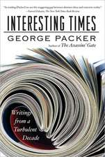 Interesting Times:  Writing from a Turbulent Decade