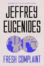 Eugenides, J: Fresh Complaint