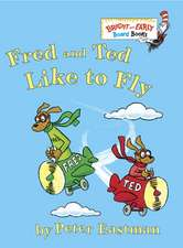 Fred and Ted Like to Fly:  A Holiday Counting Book