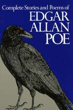 Complete Stories and Poems of Edgar Allan Poe:  Hog Dressing, Log Cabin Building, Mountain Crafts and Foods, Planting by the Signs, Snake Lore, Hunting Tales, Faith H