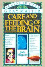 Care and Feeding of the Brain:  A Guide to Your Gray Matter