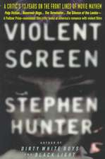 Violent Screen:  A Critic's 13 Years on the Front Lines of Movie Mayhem