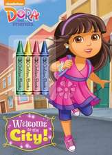 Dora and Friends:  Welcome to the City! [With Crayons]