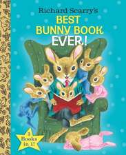 Richard Scarry's Best Bunny Book Ever!:  A Book of Opposites (Bubble Guppies)