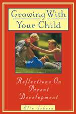 Growing with Your Child:  Reflections on Parent Development
