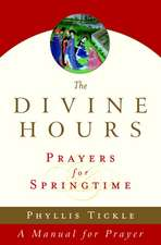 The Divine Hours:  A Manual for Prayer