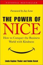 The Power of Nice:  How to Conquer the Business World with Kindness