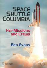 Space Shuttle Columbia: Her Missions and Crews
