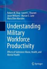 Understanding Military Workforce Productivity: Effects of Substance Abuse, Health, and Mental Health