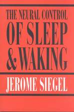 The Neural Control of Sleep and Waking