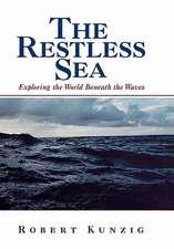 The Restless Sea – Exploring the World Beneath the Waves
