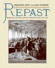 Repast – Dining Out at the Dawn of the New American Century, 1900–1910