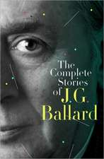 The Complete Stories of J. G. Ballard:  A Stroke, a Marriage, and the Language of Healing