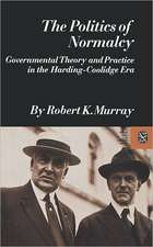 The Politics of Normalcy and Practice in the Harding–Coolidge Eara