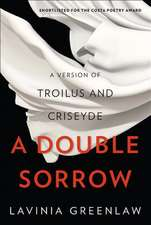 A Double Sorrow – A Version of Troilus and Criseyde