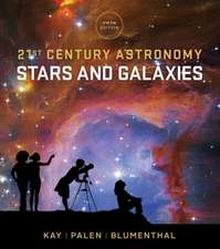 21st Century Astronomy – Stars and Galaxies 5e