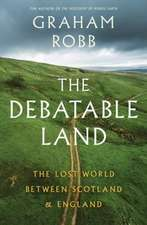 The Debatable Land – The Lost World Between Scotland and England