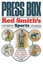 Press Box – Red Smith`s Favorite Sports Stories