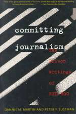 Committing Journalism – The Prison Writings of Red Hog