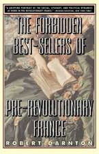 The Forbidden Best–Sellers of Pre–Revolutionary France (Paper)
