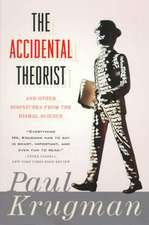 The Accidental Theorist – & Other Dispatches from the Dismal Science (Paper)