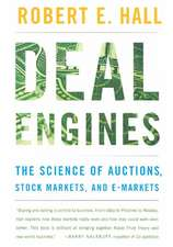 Deal Engines – The Science of Auctions, Stock Markets & e–Markets
