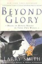Beyond Glory – Medal of Honor Heroes in Their Own Words