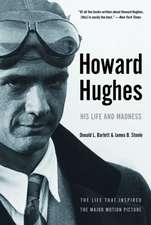 Howard Hughes:  His Life and Madness