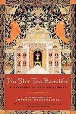 No Star Too Beautiful: A Treasury Of Yiddish Stories