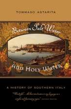 Between Salt Water and Holy Water – A History of Southern Italy