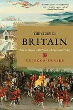 The Story of Britain – From the Romans to the Present: A Narrative History