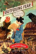 Outfoxing Fear – Folktales from Around the World