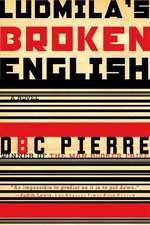 Ludmila`s Broken English – A Novel
