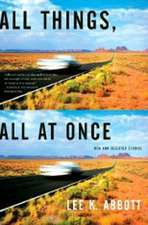 All Things, All at Once – New and Selected Stories
