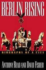 Berlin Rising:  Biography of a City