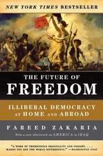 The Future of Freedom – Illiberal Democracy at Home and Abroad