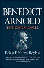 Benedict Arnold – The Dark Eagle