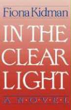 In the Clear Light – A Novel