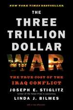 The Three Trillion Dollar War – The True Cost of the Iraq Conflict
