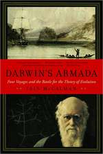Darwin`s Armada – Four Voyages and the Battle for the Theory of Evolution