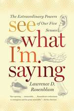 See What I′m Saying – The Extraordinary Powers of Our Five Senses