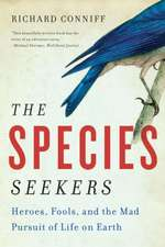 The Species Seekers – Heroes, Fools, and the Mad Pursuit of Life on Earth