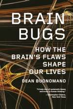 Brain Bugs – How the Brain′s Flaws Shape Our Lives